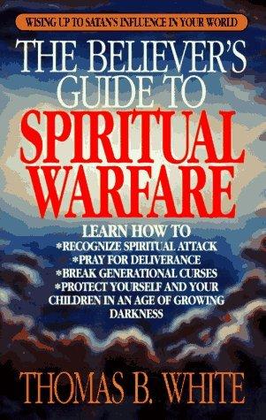 The Believer's Guide to Spiritual Warfare