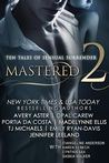 Mastered 2: Ten Tales of Sensual Surrender