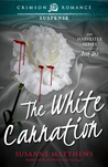 The White Carnation (The Harvester #1)