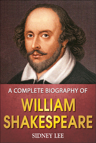 a comprehensive life history of william shakespeare William shakespeare was born in stratford-upon-avon in april 1564, and his birth is traditionally celebrated on april 23 the facts of his life, known from surviving documents, are sparse he was one of eight children born to john shakespeare, a merchant of some standing in his community.