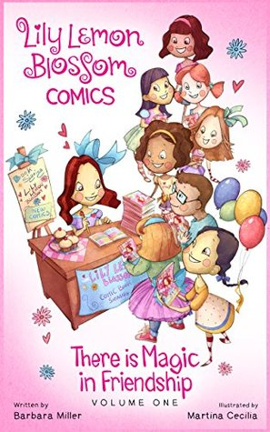 Lily Lemon Blossom Comics Vol. 1: There is Magic in Friendship