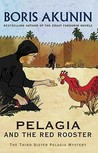 Pelagia & The Red Rooster by Boris Akunin