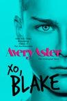 XO, Blake by Avery Aster
