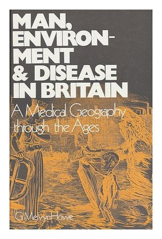 Man, Environment and Disease in Britain: Medical Geography Through the Ages