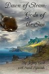 Gods of the Sun (Dawn of Steam, #2)
