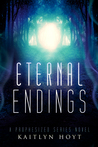 Eternal Endings (Prophesized, #5)