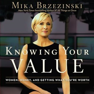 knowing-your-value-women-money-and-getting-what-you-re-worth