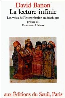 La Lecture Infinie: Les Voies De L'interprétation Midrachique