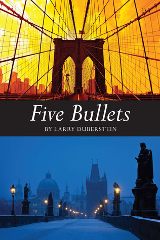 Five Bullets by Larry Duberstein