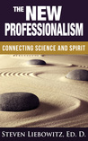 The New Professionalism: Connecting Science And Spirit