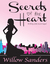 Secrets of the Heart by Willow Sanders