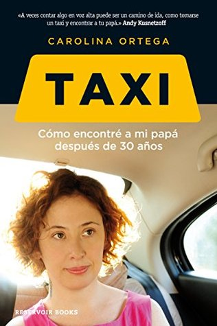 Taxi: Cómo encontré a mi papá después de 30 años