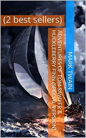 Adventures of Huckleberry Finn & Tom Sawyer (Special Version): (1 free best seller)