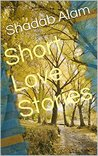 Short Love Stories (Love Story Book 2)