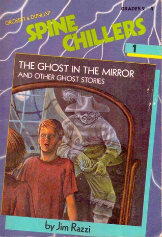 The Ghost in the Mirror and Other Ghost Stories (Spine Chillers, #1)