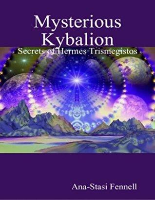 Mysterious Kybalion. Secrets of Hermes Trismegistos
