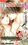 I'll Teach You Everything Vol.2 (TL Manga): A Dangerous Next Door Neighbor