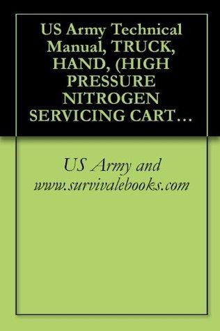US Army Technical Manual, TRUCK, HAND, (HIGH PRESSURE NITROGEN SERVICING CART), TM 1-1740-204-13&P, 1996