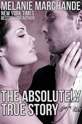 The Absolutely True Story of Us (A Novel Deception #2.7)