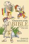 Characters of the Bible: Finding My Stories in Their Stories