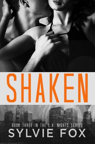 Shaken(L.A. Nights 3)