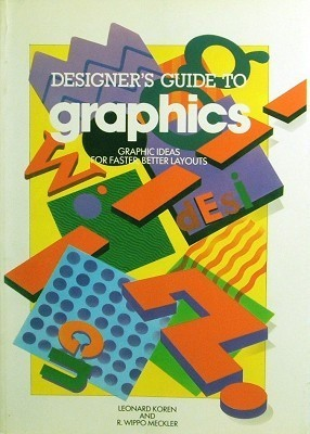 Designer's Guide to Graphics: Graphic Ideas for Faster, Better Layouts