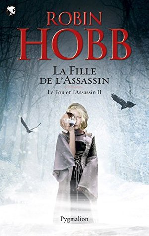 La fille de l'assassin (L'assassin royal, #15; Le fou et l'assassin #1, part 2 of 2)
