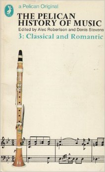 Classical and Romantic (Pelican History of Music #3)