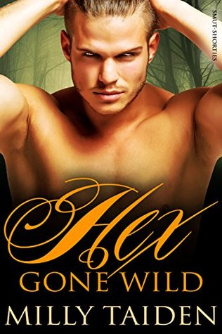 Hex Gone Wild (Hex and Sex, #2)
