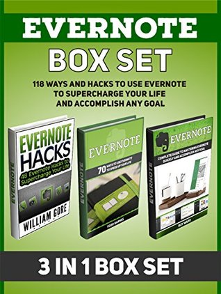 Evernote Box Set: 118 Ways And Hacks to Use Evernote to Supercharge Your Life and Accomplish Any Goal (Evernote, evernote books, evernote essentials)