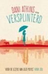 Versplinterd by Dani Atkins