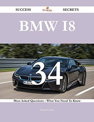 BMW i8 34 Success Secrets - 34 Most Asked Questions On BMW i8 - What You Need To Know