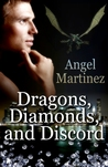 Dragons, Diamonds, and Discord by Angel  Martinez