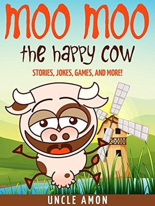 Books for Kids: Moo Moo the Happy Cow (Bedtime Stories For Kids Ages 3-10): Kids Books - Bedtime Stories For Kids - Children's Books - Free Stories (Fun Time Series for Beginning Readers)