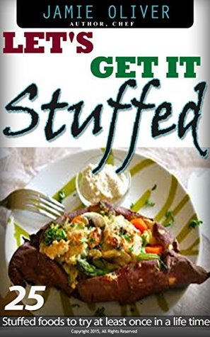 Lets get it Stuffed: 25 stuffed food to try at least once in a life time'