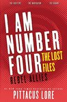 I Am Number Four: The Lost Files: Rebel Allies (Lorien Legacies: The Lost Files, #10-12)