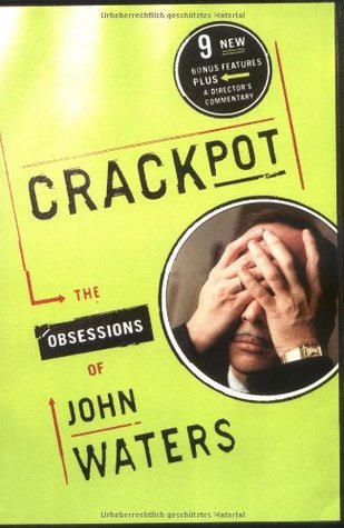 Crackpot: The Obsessions of