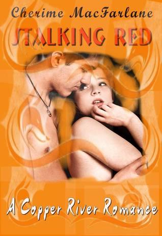 Stalking Red Copper River Romance 2 By Cherime Macfarlane