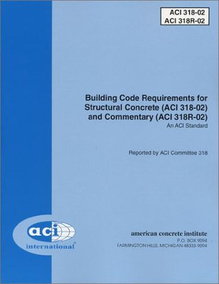 Building Code Requirements for Structural Concrete (ACI 318-02) and Commentary (ACI 318R-02), An ACI