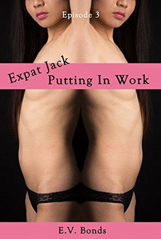 Expat Jack: Putting In Work