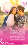 A Bride for the Runaway Groom/My Fair Fortune