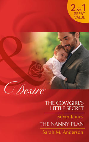 The Cowgirl's Little Secret / The Nanny Plan