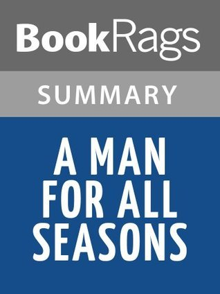 A Man for All Seasons, by Robert Bolt | Summary & Study Guide