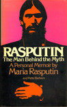 Rasputin: The Man Behind the Myth - A Personal Memoir