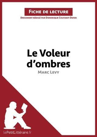 Le Voleur d'ombres de Marc Levy (Fiche de lecture): Comprendre la littérature avec lePetitLittéraire.fr