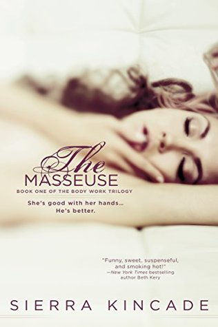 The Masseuse(The Body Works Trilogy 1)