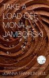 Take a Load Off, Mona Jamborski
