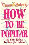 Camy Baker's How to Be Popular