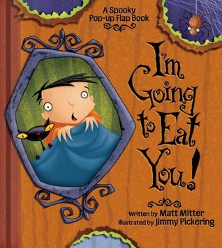 I'm Going to Eat You! by Matt Mitter