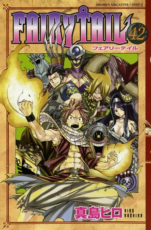 フェアリーテイル 42 [Fearī Teiru 42] (Fairy Tail, #42)